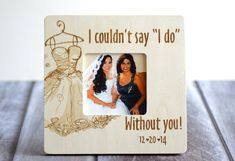 Hey, I found this really awesome Etsy listing at https://www.etsy.com/listing/221185706/maid-of-honor-gift-custom-wedding-frame