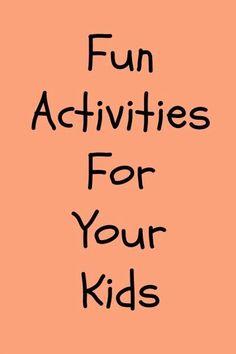 Fun activities for your kids