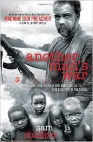 Another Man's War: The True Story of One Man's Battle to Save Children in the Sudan [Paperback] - Sam Childers (Sep A gun-toting preacher, a rebel army led by a madman, and entire villages slaughtered just because they were in the way. This Is A Book, The Book, Sam Childers, Book Annotation, Save The Children, Another Man, True Stories, My Books, Free Books