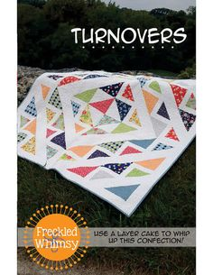 Turnovers Pattern    By Freckled Whimsy    A simple pieced quilt that will have you craving turnovers every time. Use a layer cake to whip up this