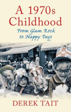 nice A 1970s Childhood: From Glam Rock to Happy Days