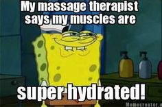 My massage therapist says my muscles are super hydrated!  Come to Pressure Point Massage Therapy in Southfield, MI for a FANTASTIC massage!  Call us NOW at (248) 358-8800 to book your appointment!  Feel free to visit our website www.pressurepointmassagetherapy.com for more information!