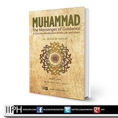 This book succinctly summarises the life of Prophet Muhammad (peace be upon him) painting a beautiful portrait of his qualities and characteristics. The author examines the pillars of faith and worship in Islam, and discusses some relevant contemporary issues.  http://www.iiph.com/en/catalogue/406-muhammad-the-messenger-of-guidance-a-concise-introduction-to-his-life-and-islam.html  For a wide selection of Islamic books and e-books, visit www.iiph.com