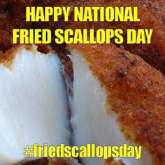 October 2, 2014 - National Fried Scallops Day