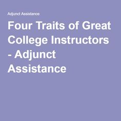 Four Traits of Great College Instructors - Adjunct Assistance Teaching College Students, Teaching Career, Teaching Skills, Teaching Methods, Teaching Activities, Teaching Strategies, College Classes, Education College, Nursing Courses