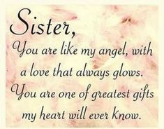 Show your love to your sister. Sisters play the role of sugar in life.