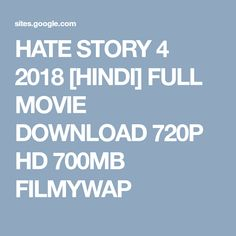 HATE STORY 4 2018 [HINDI] FULL MOVIE DOWNLOAD 720P HD 700MB FILMYWAP