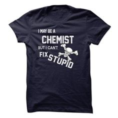 I may be a CHEMIST T Shirts, Hoodies. Check price ==► https://www.sunfrog.com/LifeStyle/I-may-be-a-CHEMIST.html?41382 $23
