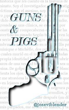 Guns & Pigs. Cover book. Diseño portada. Money Clip, Guns, Cover Design, Weapons Guns, Money Clips, Revolvers, Weapons, Rifles, Firearms