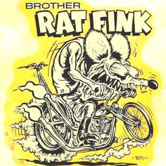"""""""Rat Fink"""" illustration by Ed Roth.  I still have a little plastic one from a machine."""