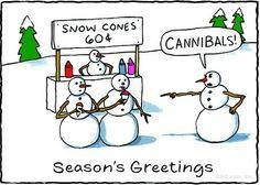 funny snowman quotes | Christmas Card - Cannibal Snowmen - Snowman - Cannibals