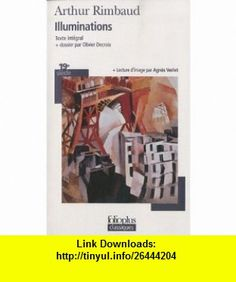 Illuminations (French Edition) (9782070438105) Arthur Rimbaud , ISBN-10: 2070438104  , ISBN-13: 978-2070438105 ,  , tutorials , pdf , ebook , torrent , downloads , rapidshare , filesonic , hotfile , megaupload , fileserve