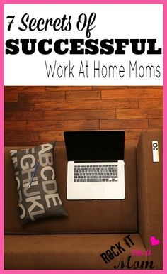Looking to start earning an income from home? Learn the 7 secrets of Successful Work at Home Moms to make sure you set yourself up to succeed!