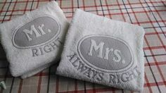 Mr. Right  Mrs. Always Right bath towels available for sale. These are embossed embroidery designs stitched onto white bath towels. Threadtastic513