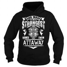 I Love ATTAWAY,ATTAWAYYear, ATTAWAYBirthday, ATTAWAYHoodie, ATTAWAYName, ATTAWAYHoodies T-Shirts