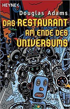 Mein Bücherregal und ich: [Rezension] Douglas Adams - Das Restaurant am Ende...