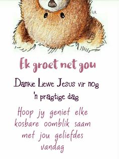 Morning Blessings, Good Morning Wishes, Evening Greetings, Goeie Nag, Goeie More, Afrikaans Quotes, Words, Mindful, Mornings