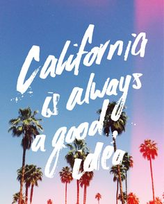 """california is always a good idea"" - lettering / jessie sattler"