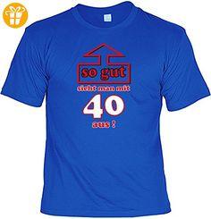 T-Shirt Gr L mit lieben Geburtstagsspruch: So gut sieht man mit 40 aus! in royal-blau - Shirts zum 40 geburtstag (*Partner-Link)