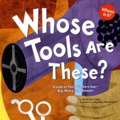 """Picture Book:  """"Whose Tools Are These?"""""""