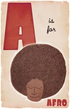love this awkwardness!!!!!    A is for Afro  11x17 by dpsullivan on Etsy, $15.00
