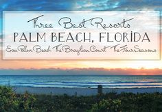 3 Top Rated Resorts in Florida- Right Here on Palm Beach Island!