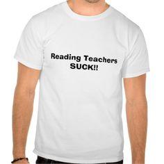 Reading Teachers SUCK skaboarding tee by out rag T Shirt, Hoodie Sweatshirt