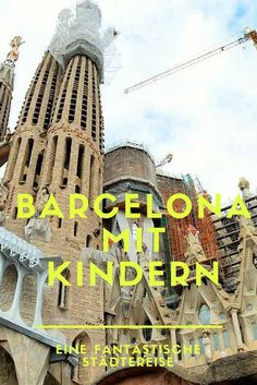 Barcelona ist wunderbar. Und perfekt für einen Städtetrip mit Kindern. Hier unsere Highlights.