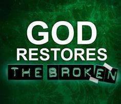 God restores the broken quotes god faith broken restore