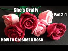 How To Crochet A Rose: Easy Crochet lessons to crochet flowers part 2:1 - YouTube