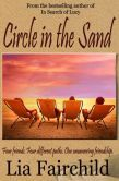 Circle in the Sand ... A must read. This book is about 3 very good friends and their lives in present day. Finished last night & want to read again. Lia Fairchild is superb.  .
