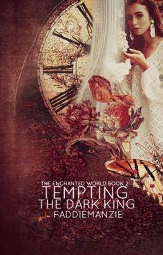 Tempting The Dark King (The Enchanted World Book 2) (on Wattpad) http://www.wattpad.com/story/5312567?utm_source=ios&utm_medium=pinterest&utm_content=share_reading&wp_page=reading_list_details&wp_originator=ZnglpldGnZDGKjvmIhK2gbndjQZCoTGuZaKqI1zmydyFkLjhDfFoKgbr1zQopPamCmSB24K43XBq7ayyhsInl4xpNblbVQRlfbc75xHeVuvF2bjITUaQnYpbyLCn%2BJAC #fantasy #Fantasy #amreading #books #wattpad