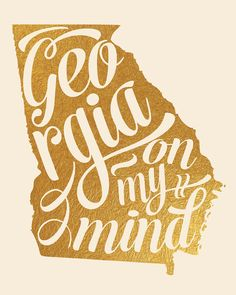 PLEASE NOTE: this is NOT real gold foil! It is designed to mimic the look of gold foil but is not actually metallic. Georgia on my Mind typographic