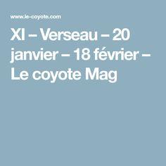 XI – Verseau – 20 janvier – 18 février – Le coyote Mag