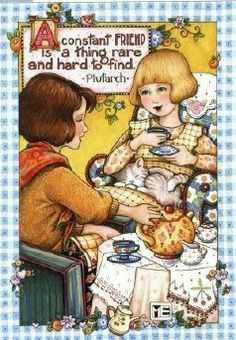 """Notice how much of her work includes tea?(RM) Mary Engelbreit """" A constant friend is a rare thing and hard to find"""""""
