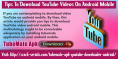 If you are contemplating to download video YouTube on android mobile. By then, this article would provide you tips to download YouTube video android mobile.