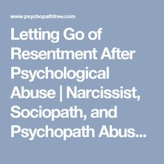Letting Go of Resentment After Psychological Abuse | Narcissist, Sociopath, and Psychopath Abuse Recovery