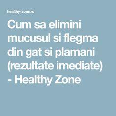 Cum sa elimini mucusul si flegma din gat si plamani (rezultate imediate) - Healthy Zone