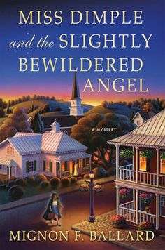 Miss Dimple and the Slightly Bewildered Angel - Mignon F Ballard