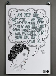 """$15 """"I am only one, but I still am one. I cannot do everything, but I can do something, and because I cannot do everything, I will not refuse to do something I can do."""" - Helen Keller from the Falling Whistles organization to promote awareness and try to end the conflict in Congo."""