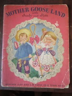 1949 Mother Goose Land with Judy and Jim Paper Doll Story Book w/ Dolls Clothes - All of the clothes and dolls are missing but we have added color copies of them. They are included as loose pages. Cover worn. | eBay!
