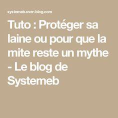 Tuto : Protéger sa laine ou pour que la mite reste un mythe - Le blog de Systemeb