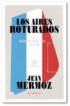 Los aires roturados / Jean Mermoz ; introduccin y epílogo por Antoine de Saint-Exupéry..  Granada : Macadán, 2014.
