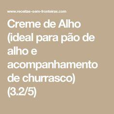 Creme de Alho (ideal para pão de alho e acompanhamento de churrasco) (3.2/5)