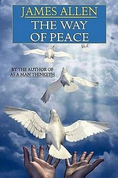 The Way of Peace, by James Allen (Paperback)