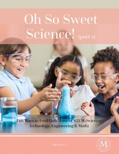Get fun ways to feed girls love of STEM (Science, Technology, Engineering and Math)  Includes: Science project ideas, List of science centers around the USA, STEM resources