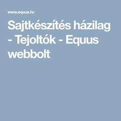 Sajtkészítés házilag - Tejoltók - Equus webbolt