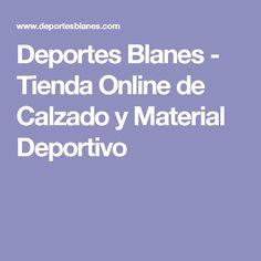 superior quality 74e4d a0713 Deportes Blanes - Tienda Online de Calzado y Material Deportivo Deportivo,  Calzado, Tiendas,