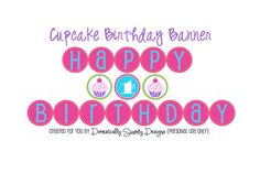 Cupcake DIY Printable Birthday Banner  by domesticallyswanky, $6.00