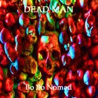 Dead Man by Bo Bo Nomad on SoundCloud
